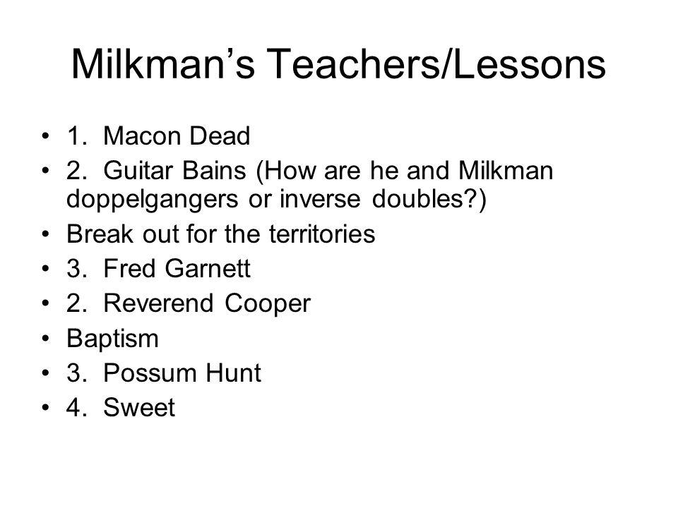 Milkman's Teachers/Lessons 1. Macon Dead 2.