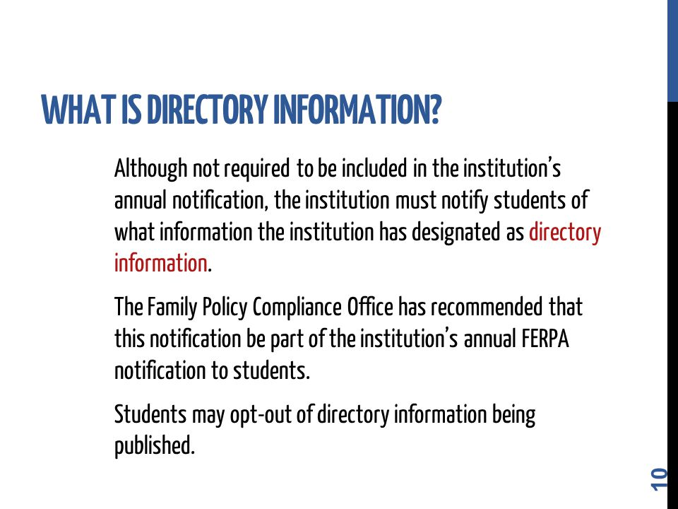Although not required to be included in the institution's annual notification, the institution must notify students of what information the institution has designated as directory information.