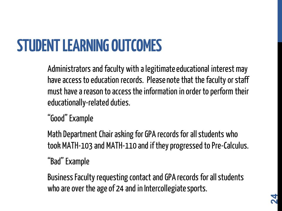 Administrators and faculty with a legitimate educational interest may have access to education records.