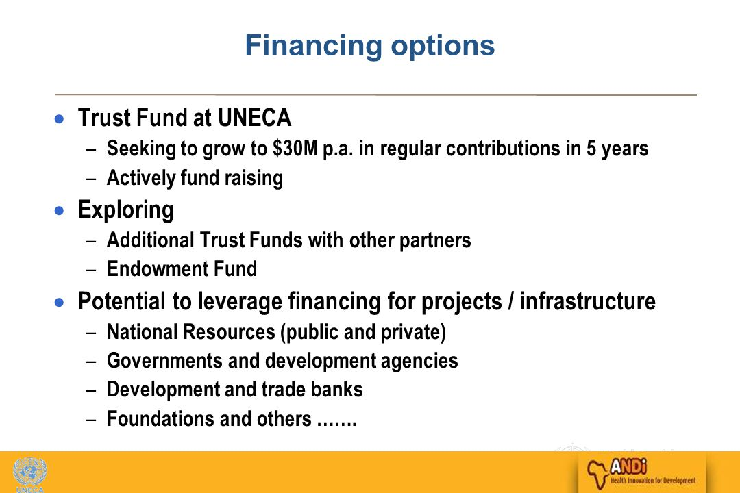 15 Financing options  Trust Fund at UNECA – Seeking to grow to $30M p.a.
