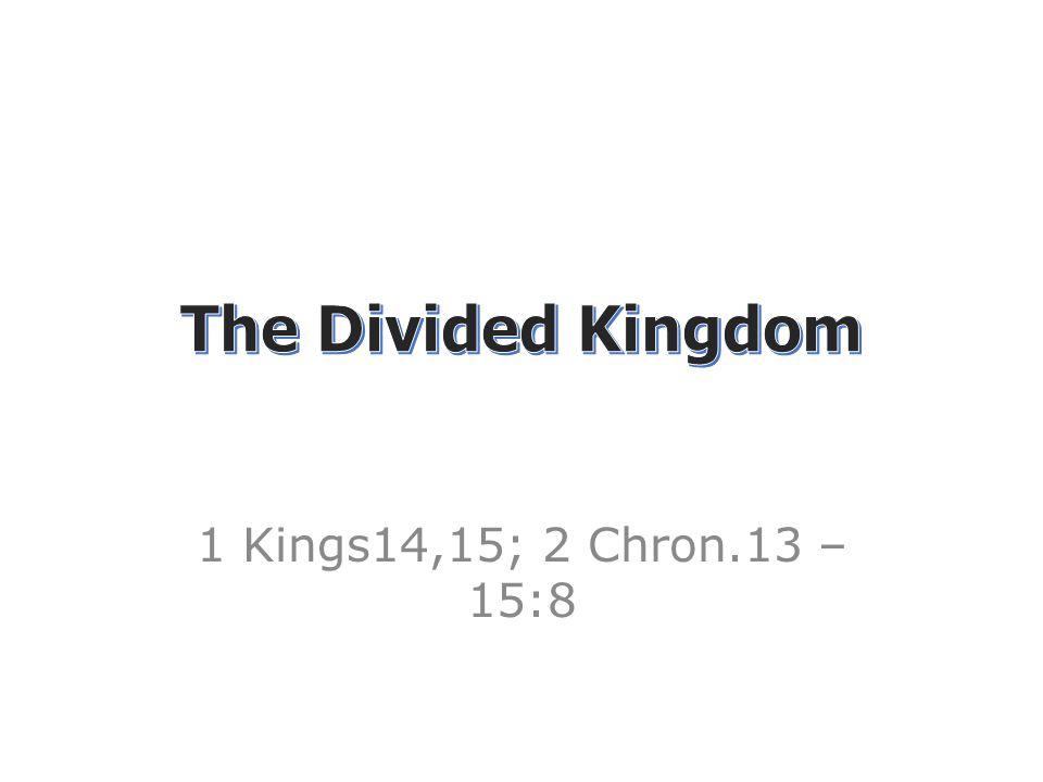 1 Kings14,15; 2 Chron.13 – 15:8