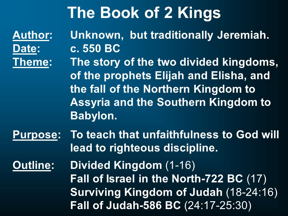 The Book of 2 Kings Author: Unknown, but traditionally Jeremiah.