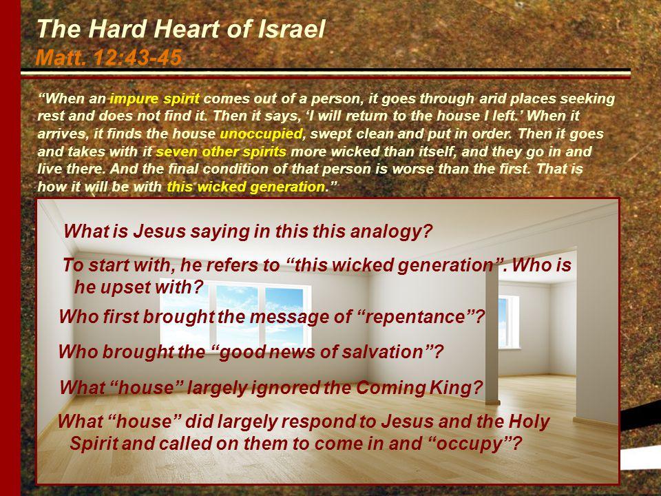 The Hard Heart of Israel Matt.