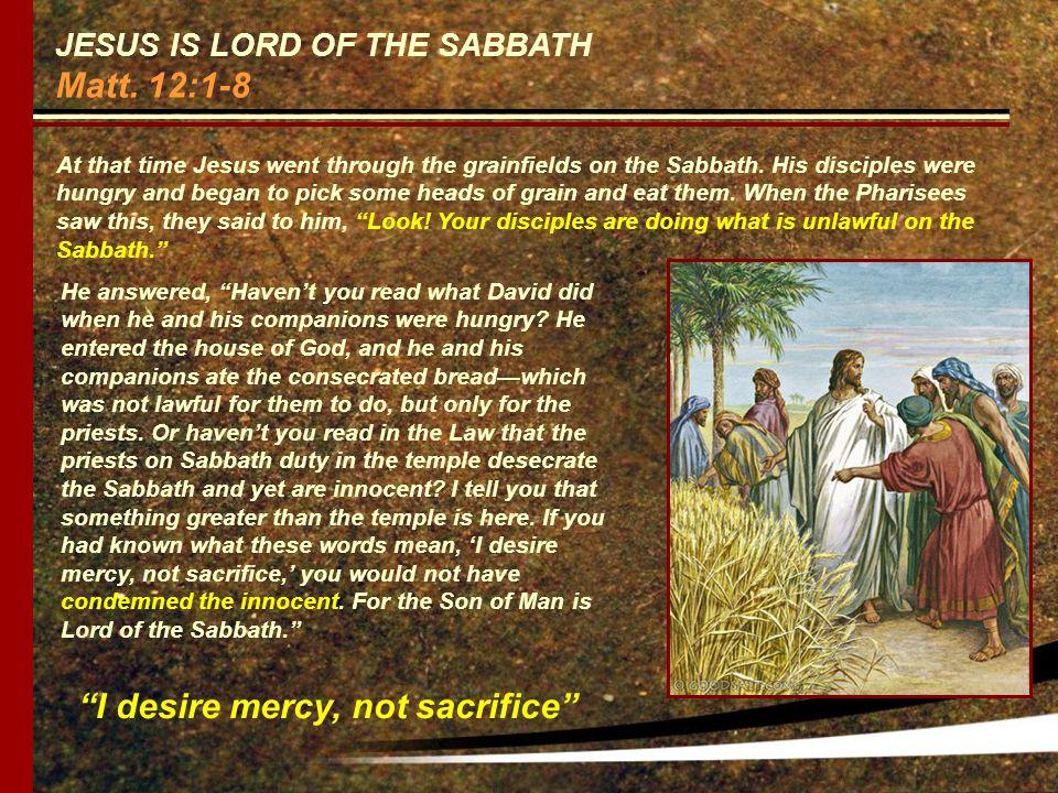 JESUS IS LORD OF THE SABBATH Matt.