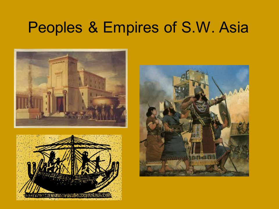 Peoples & Empires of S.W. Asia