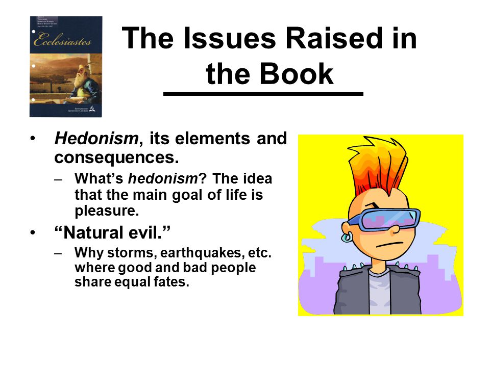 The Issues Raised in the Book Hedonism, its elements and consequences.