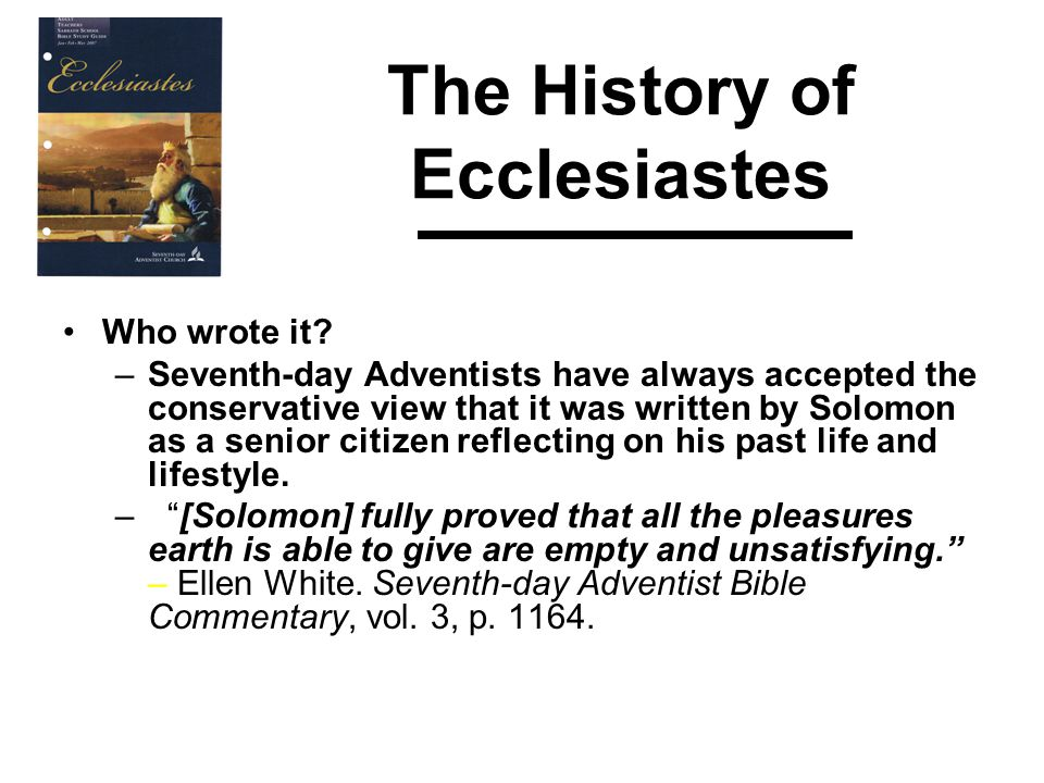 The History of Ecclesiastes Who wrote it.