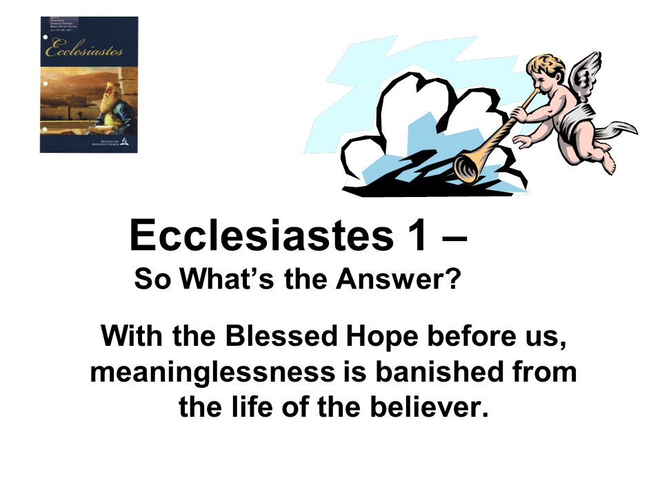 Ecclesiastes 1 – So What's the Answer.