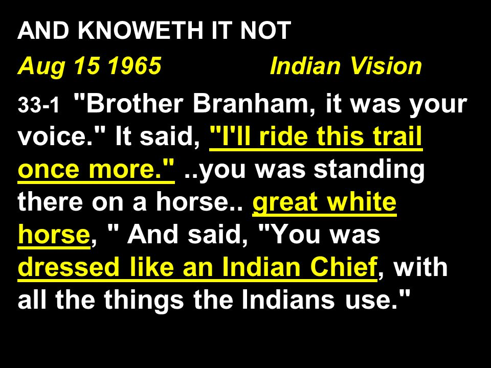 AND KNOWETH IT NOT Aug 15 1965 Indian Vision 33-1
