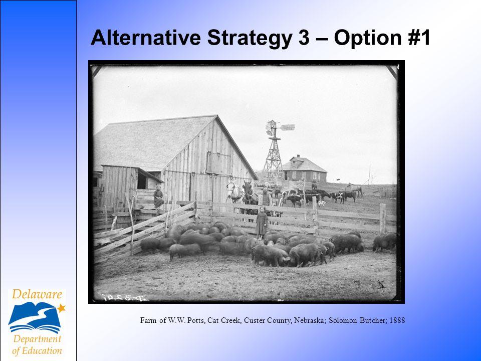 Alternative Strategy 3 – Option #1 H.E.Hyatt, southeast Custer County, on Cat Creek; Solomon D.