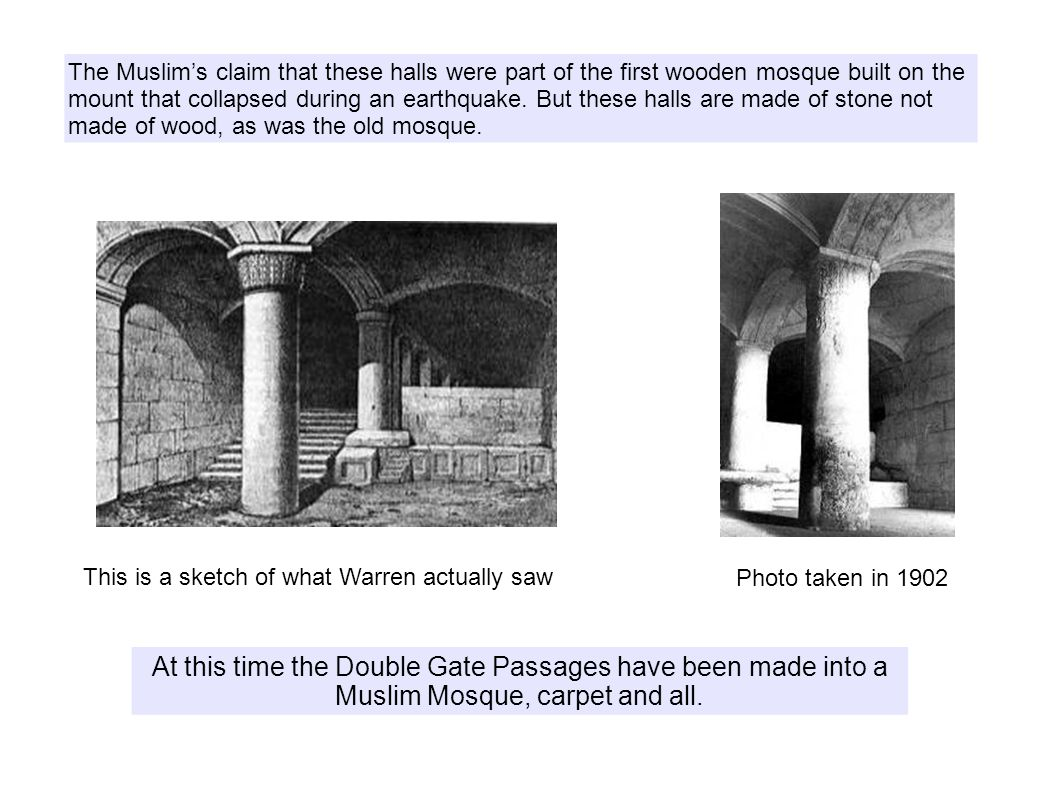 The Muslim's claim that these halls were part of the first wooden mosque built on the mount that collapsed during an earthquake.