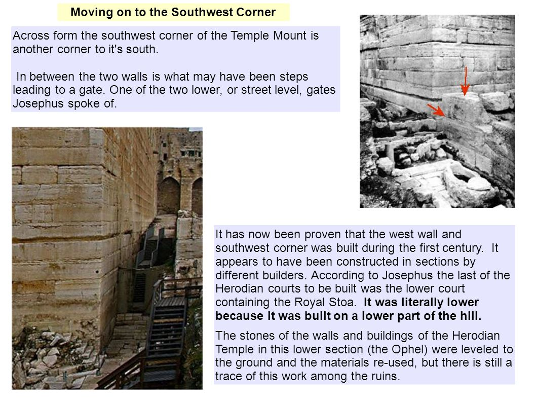 Across form the southwest corner of the Temple Mount is another corner to it s south.