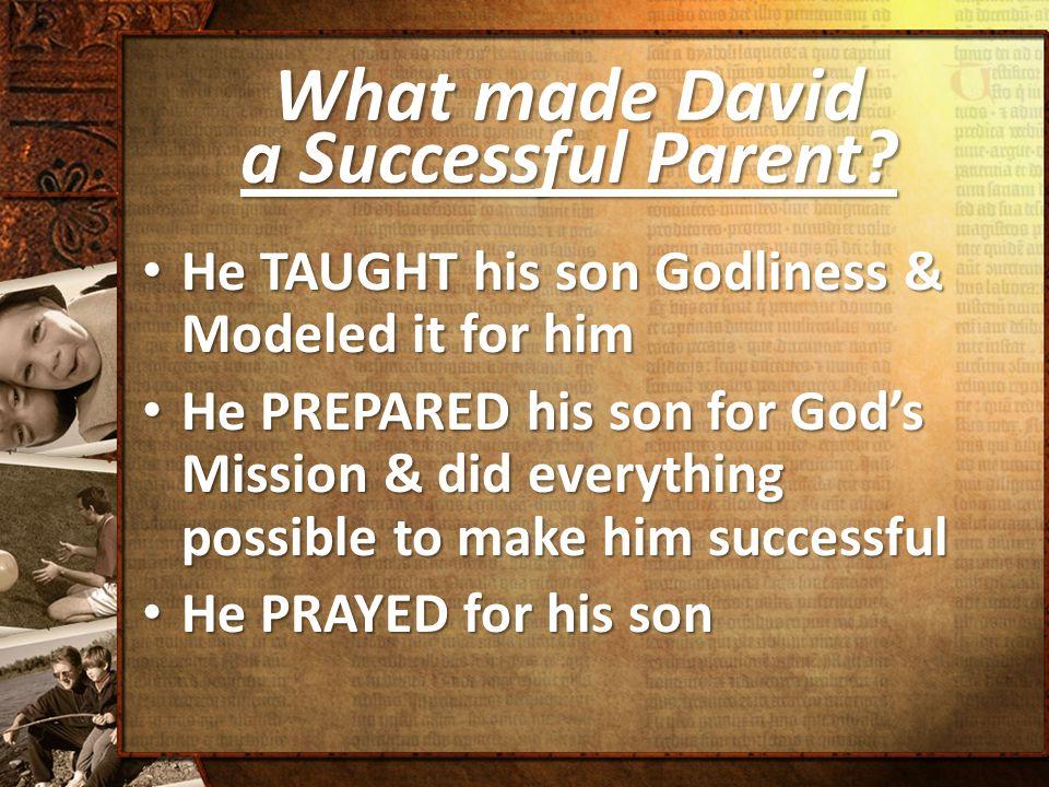 What made David a Successful Parent.