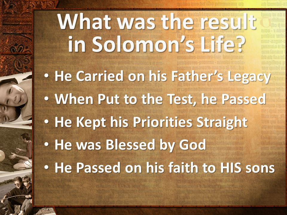 What was the result in Solomon's Life.
