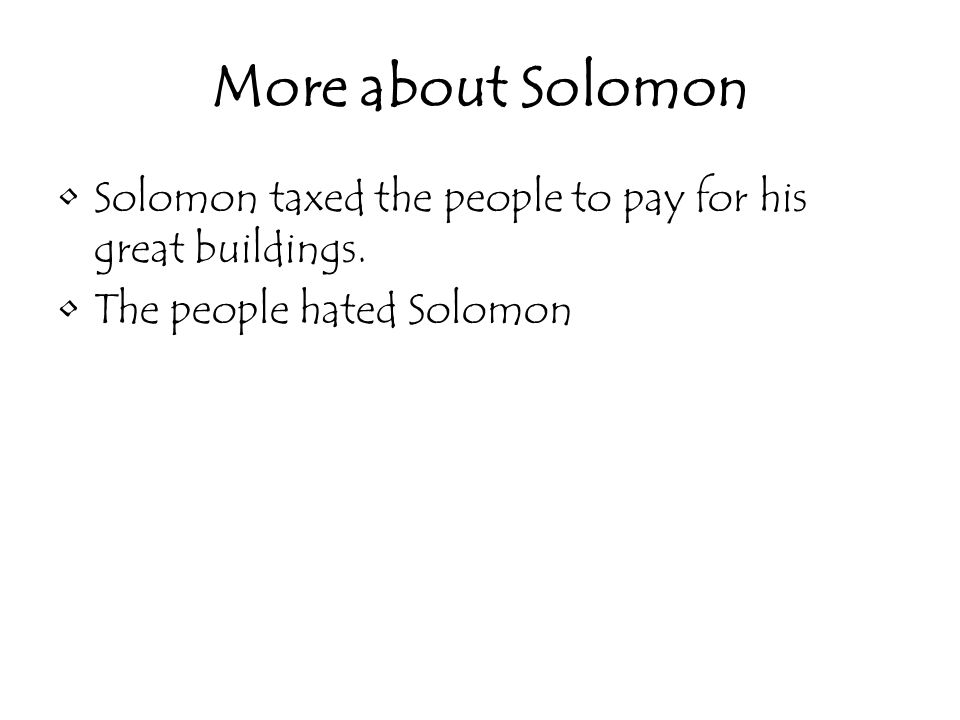 King Solomon Solomon, David's son took over when David died Finished temple Temple – center of Jewish religion Solomon-well known for his proverbs. pr