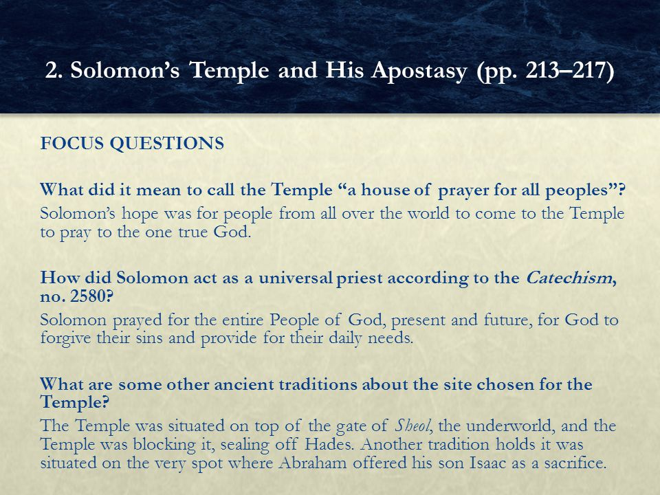 "FOCUS QUESTIONS What did it mean to call the Temple ""a house of prayer for all peoples""? Solomon's hope was for people from all over the world to come"