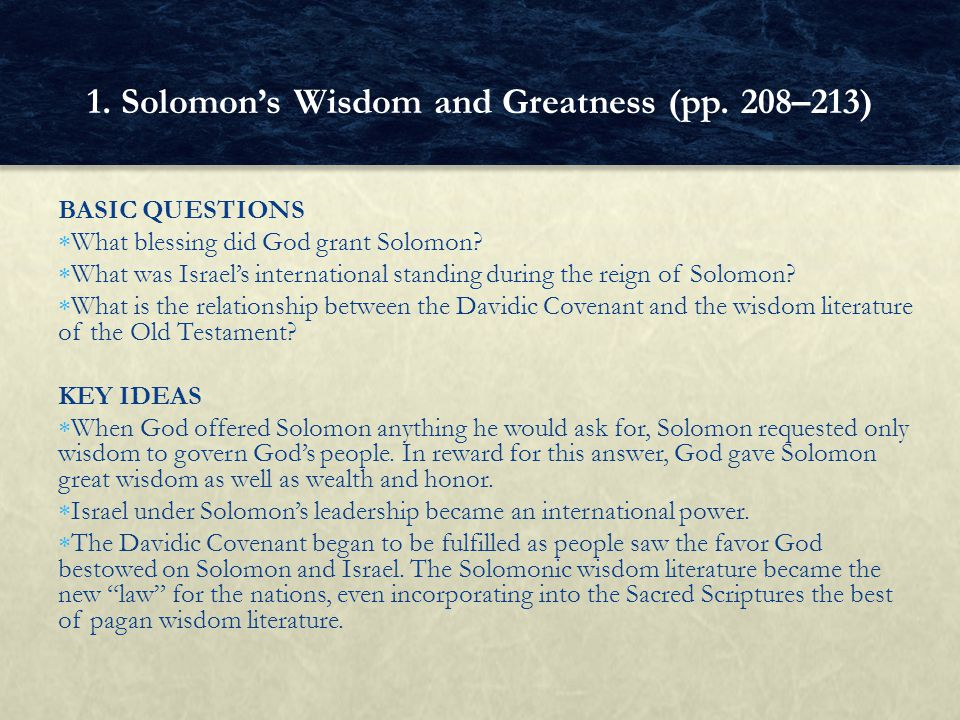 BASIC QUESTIONS  What blessing did God grant Solomon?  What was Israel's international standing during the reign of Solomon?  What is the relations