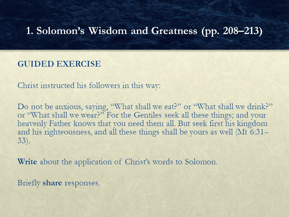 "GUIDED EXERCISE Christ instructed his followers in this way: Do not be anxious, saying, ""What shall we eat?"" or ""What shall we drink?"" or ""What shall"