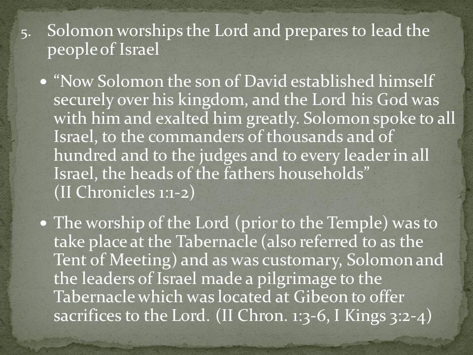 """5. Solomon worships the Lord and prepares to lead the people of Israel """"Now Solomon the son of David established himself securely over his kingdom, an"""