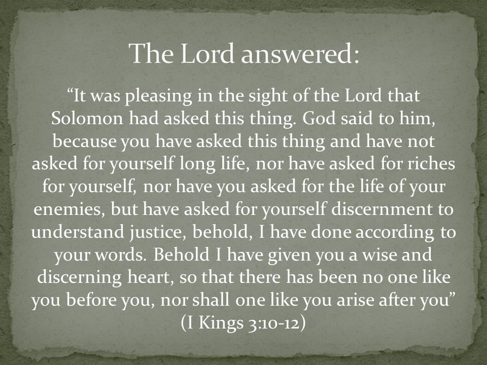 It was pleasing in the sight of the Lord that Solomon had asked this thing.