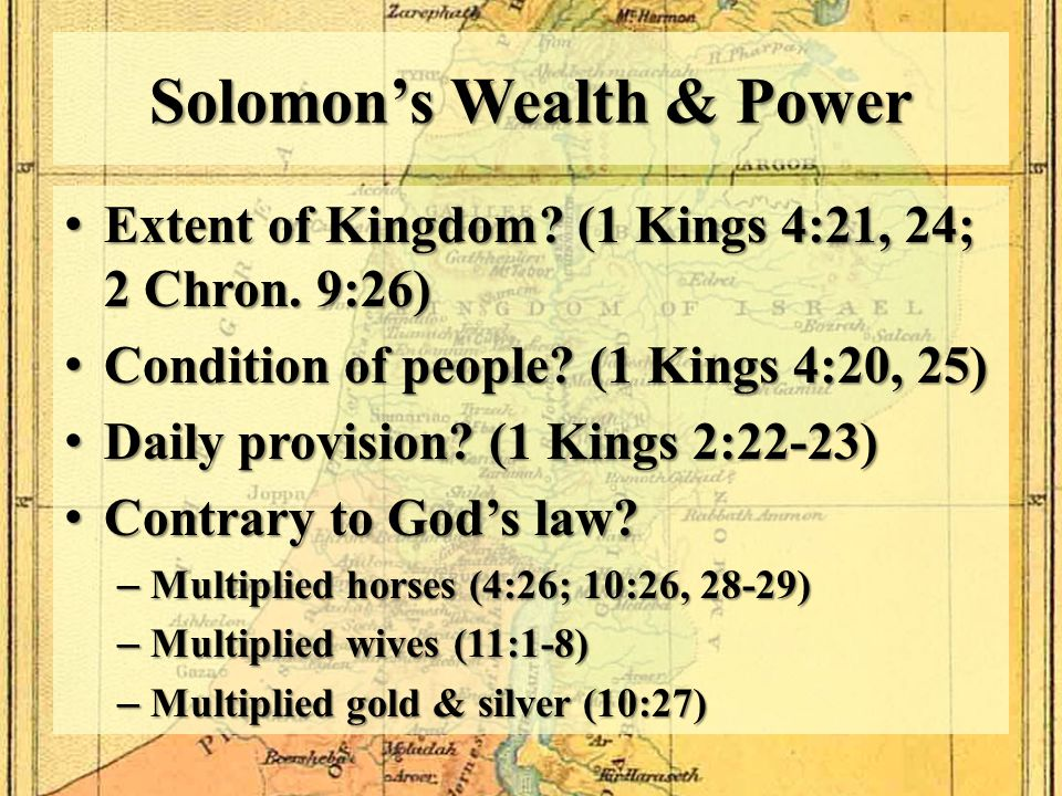 Solomon's Wealth & Power Extent of Kingdom. (1 Kings 4:21, 24; 2 Chron.