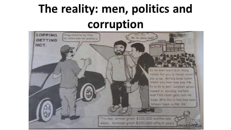 The reality: men, politics and corruption