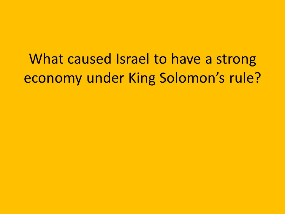What caused Israel to have a strong economy under King Solomon's rule?