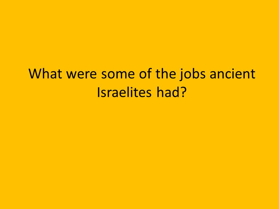 What were some of the jobs ancient Israelites had?
