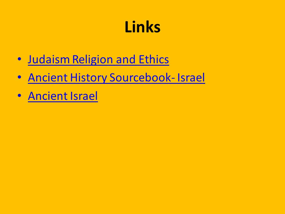 Links Judaism Religion and Ethics Ancient History Sourcebook- Israel Ancient Israel