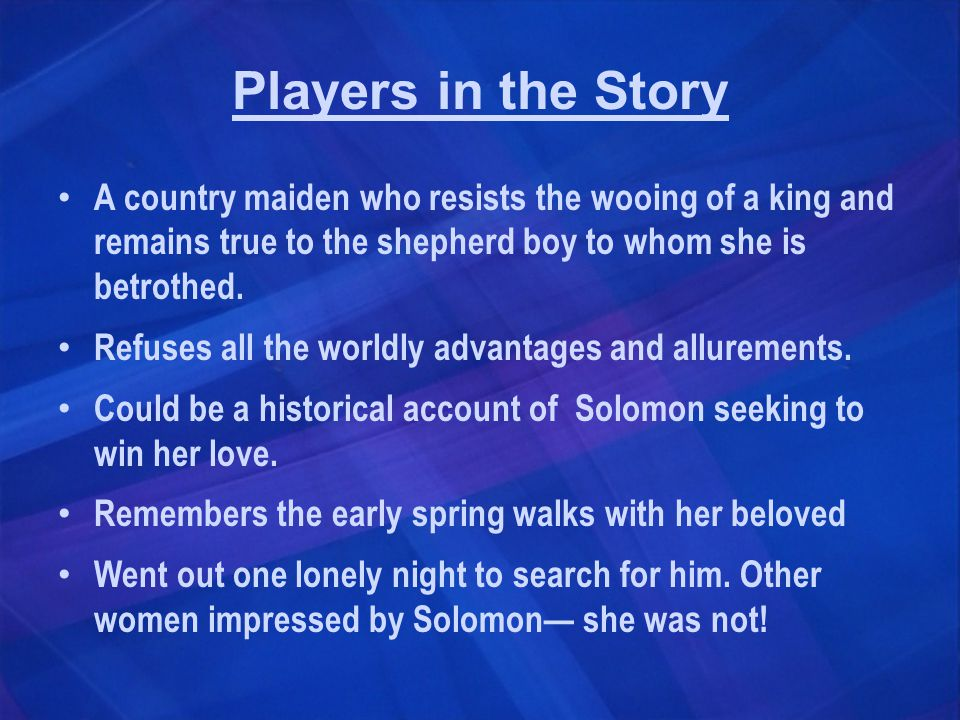 A country maiden who resists the wooing of a king and remains true to the shepherd boy to whom she is betrothed.