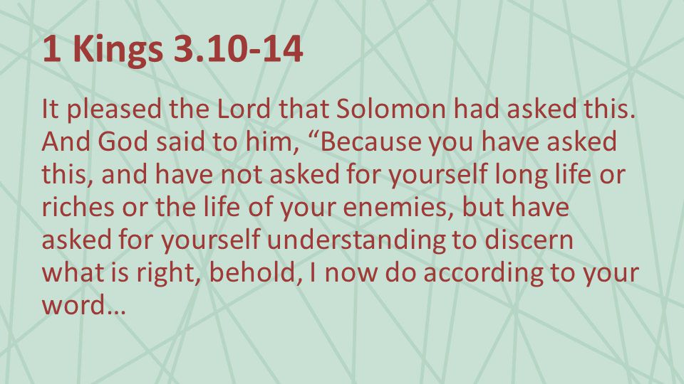 1 Kings It pleased the Lord that Solomon had asked this.