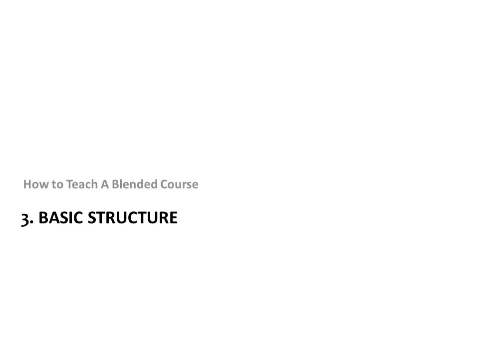 3. BASIC STRUCTURE