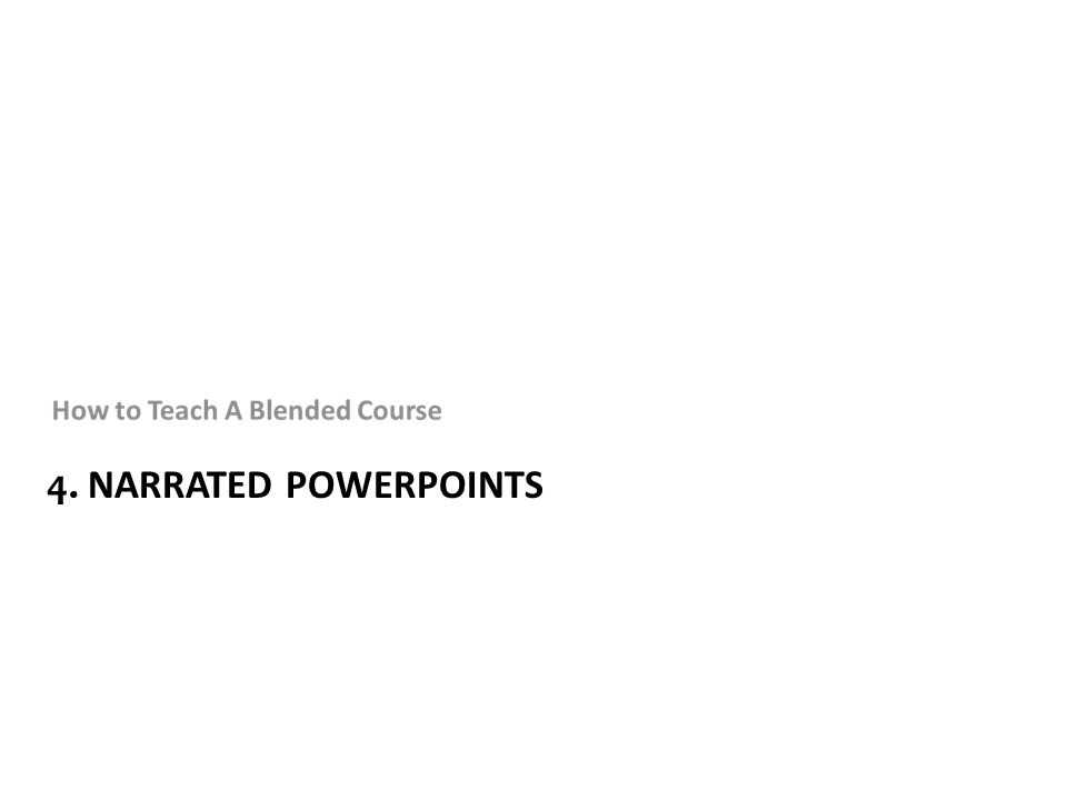 4. NARRATED POWERPOINTS