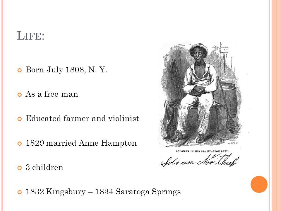 L IFE : Born July 1808, N. Y.