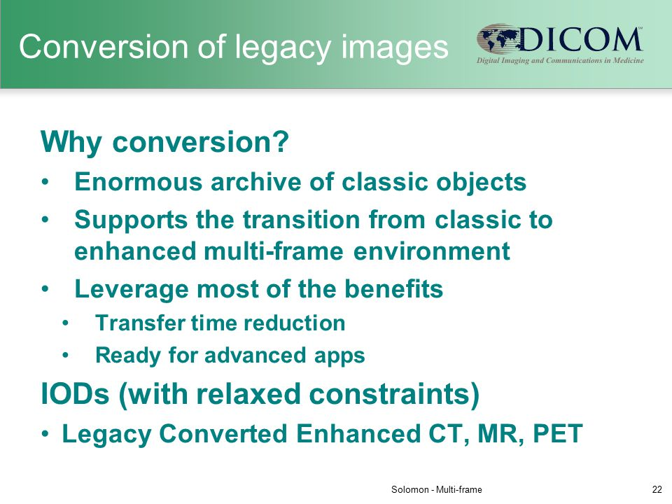 Conversion of legacy images Why conversion.
