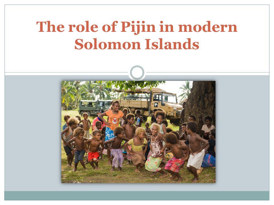 The role of Pijin in modern Solomon Islands