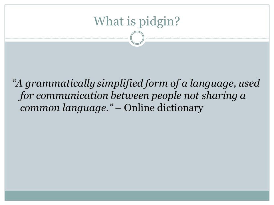 What is pidgin.