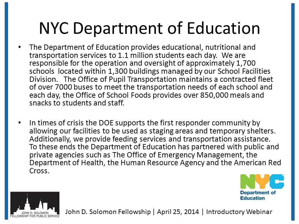 NYC Department of Education The Department of Education provides educational, nutritional and transportation services to 1.1 million students each day.