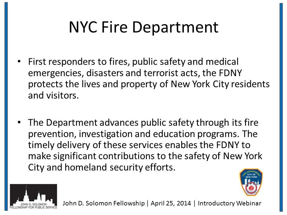 NYC Fire Department First responders to fires, public safety and medical emergencies, disasters and terrorist acts, the FDNY protects the lives and property of New York City residents and visitors.