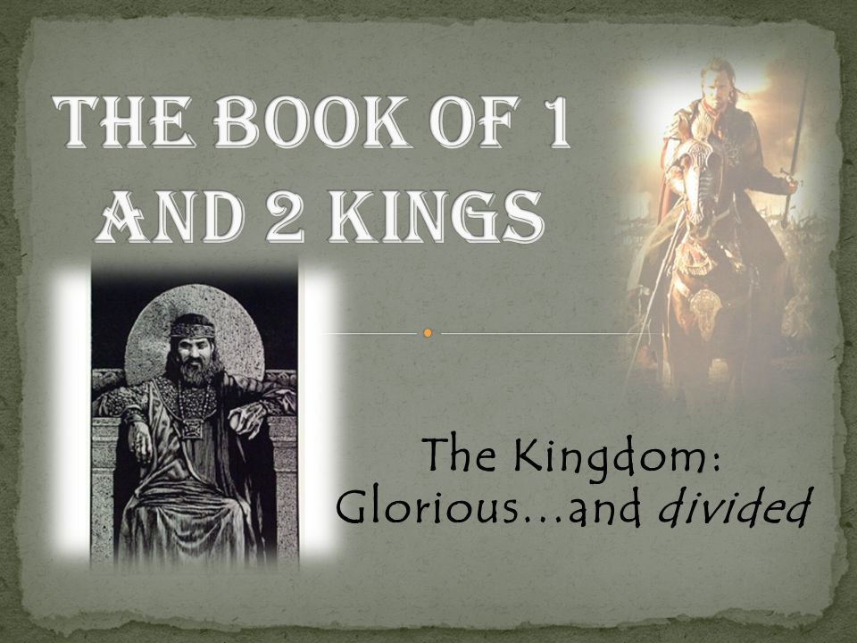 The Kingdom: Glorious…and divided