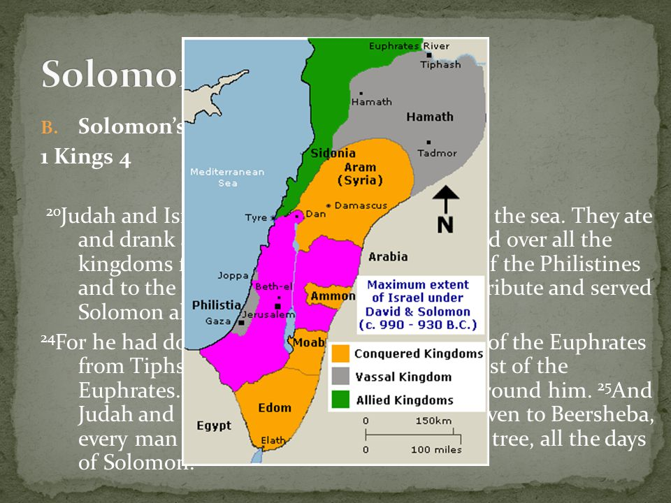 B.Solomon's Rule Over Israel 1 Kings 4 20 Judah and Israel were as many as the sand by the sea.