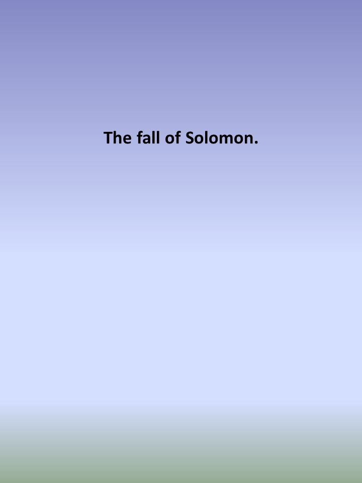 The fall of Solomon.