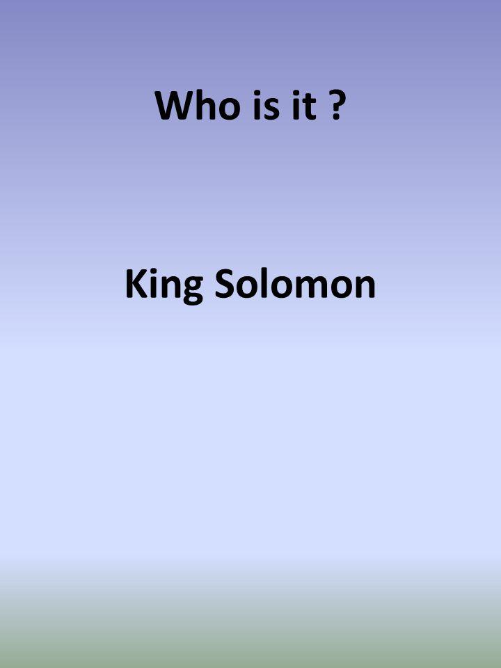 King Solomon Who is it