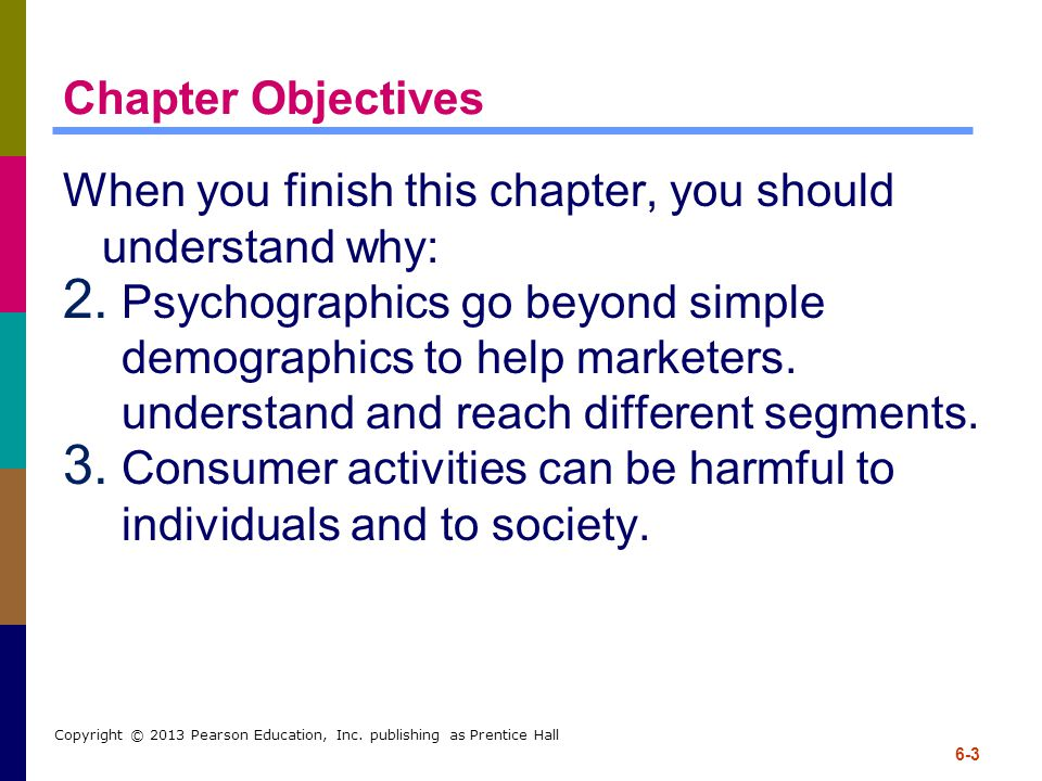 6-3 Copyright © 2013 Pearson Education, Inc. publishing as Prentice Hall Chapter Objectives When you finish this chapter, you should understand why: 2