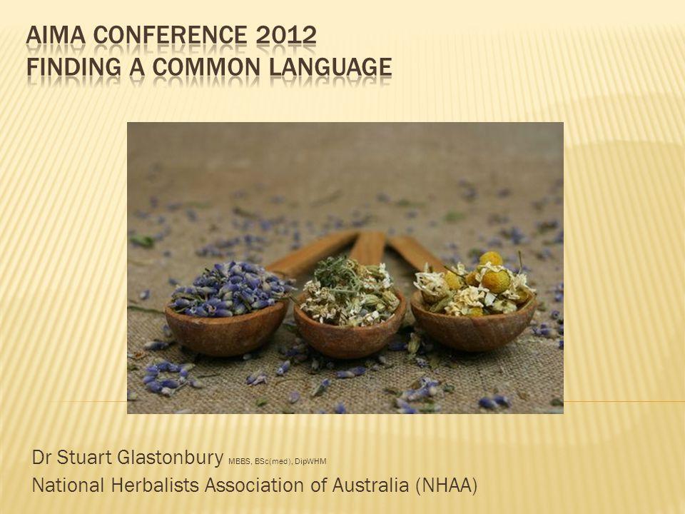 Dr Stuart Glastonbury MBBS, BSc(med), DipWHM National Herbalists Association of Australia (NHAA)