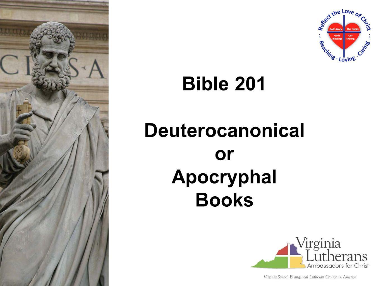 Bible 201 Deuterocanonical or Apocryphal Books