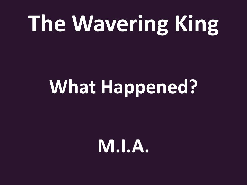The Wavering King What Happened M.I.A.