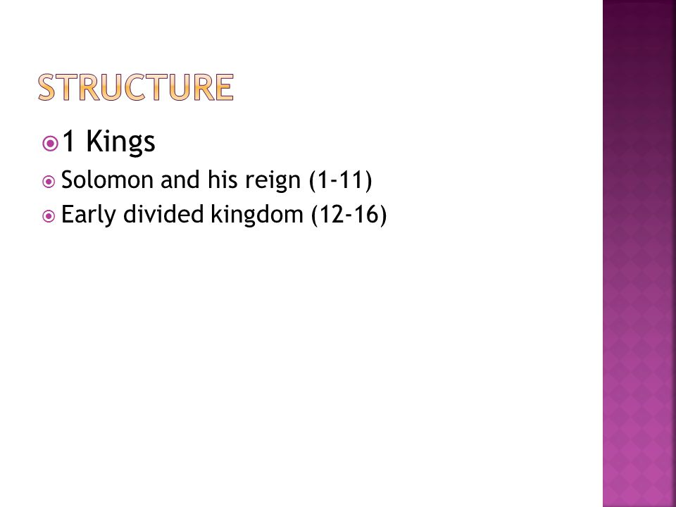  1 Kings  Solomon and his reign (1-11)  Early divided kingdom (12-16)