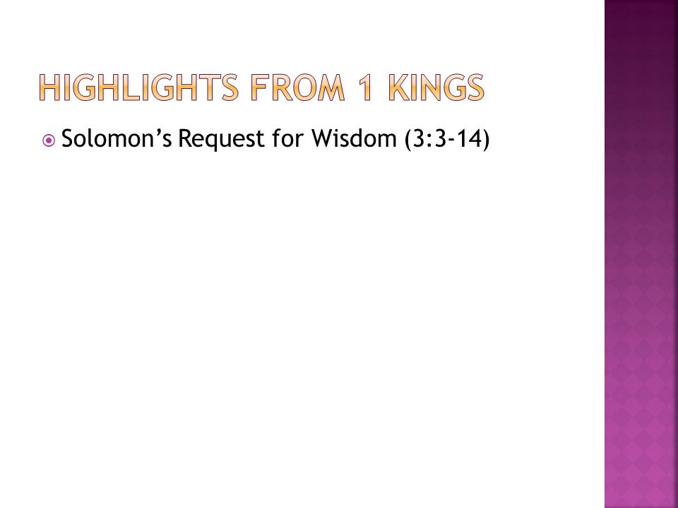  Solomon's Request for Wisdom (3:3-14)