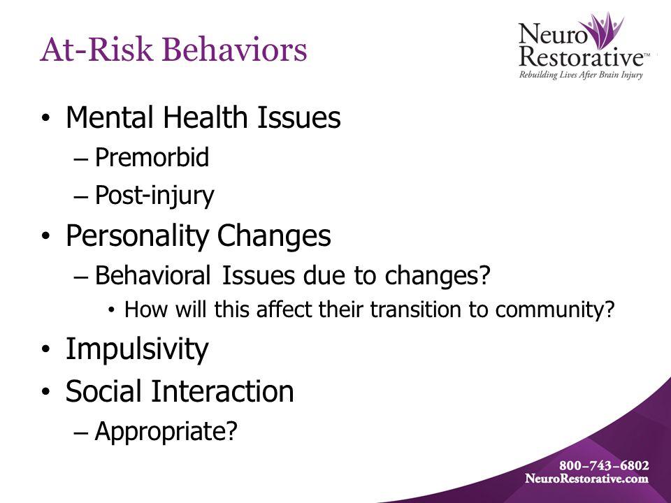 At-Risk Behaviors Memory – Short-term memory – Long-term memory Can be dangerous